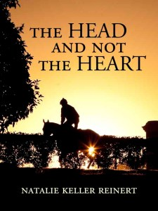 The Head and Not The Heart, horse book, natalie keller reinert