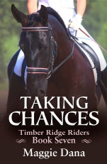 The latest Timber Ridge Riders release, Taking Chances, by Maggie Dana